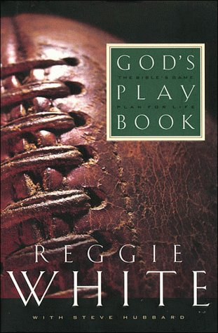 God's Playbook: The Bible's Game Plan for Life (9780785280316) by Reggie White; Steve Hubbard