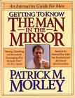 9780785280613: Getting to Know the Man in the Mirror: An Interactive Guide for Men