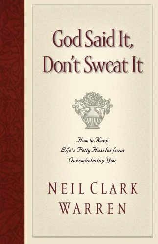 9780785280644: God Said It, Don't Sweat It: How to Keep Life's Petty Hassles from Overwhelming You