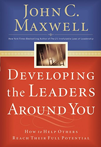9780785281115: Developing the Leaders Around You