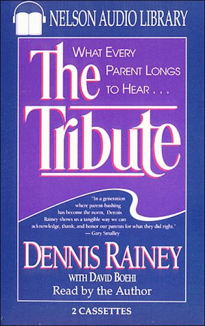 The Tribute (0785281274) by Dennis Rainey; David Boehi