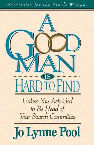 A Good Man Is Hard To Find: Pool, Jo Lynne;