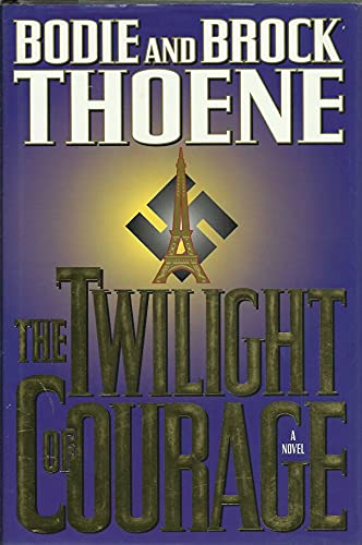 The Twilight of Courage: A Novel