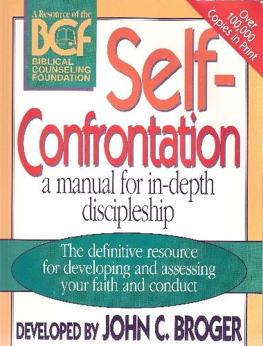 Self-Confrontation: A Manual for In-Depth Discipleship: John C. Broger