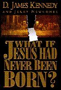 9780785282617: What if Jesus Had Never Been Born?