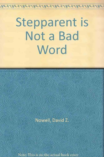 9780785282792: Stepparent is Not a Bad Word: Advice and Perspectives for Parenting Your Stepchildren