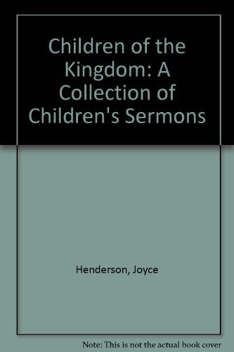Children of the Kingdom: A Collection of: Joyce Henderson, Joyce