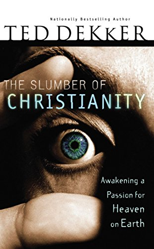 9780785282990: The Slumber of Christianity: Awakening a Passion for Heaven on Earth