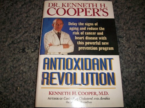 Dr. Kenneth H. Cooper's Antioxidant Revolution (0785283137) by Kenneth H. Cooper
