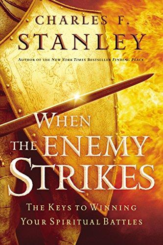 9780785287889: When the Enemy Strikes: The Keys to Winning Your Spiritual Battles
