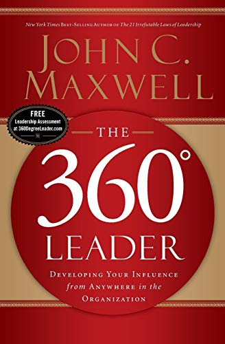 9780785288114: The 360 Degree Leader: Developing Your Influence from Anywhere in the Organization