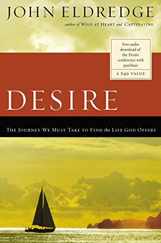 9780785288428: Desire: The Journey We Must Take to Find the Life God Offers