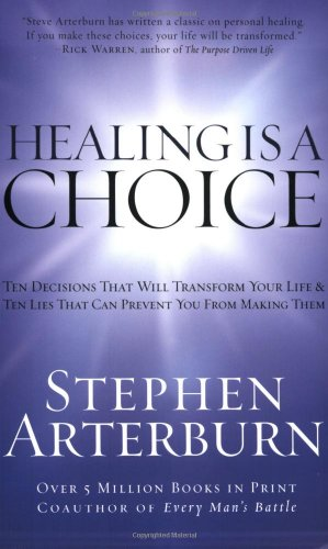 9780785288466: Healing is a Choice: 10 Decisions That Will Transform Your Life and 10 Lies That Can Prevent You from Making Them