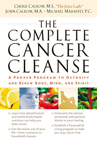 9780785288633: The Complete Cancer Cleanse: A Proven Program to Detoxify and Renew Body, Mind, and Spirit
