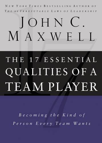 9780785288817: The 17 Essential Qualities of a Team Player: Becoming the Kind of Person Every Team Wants