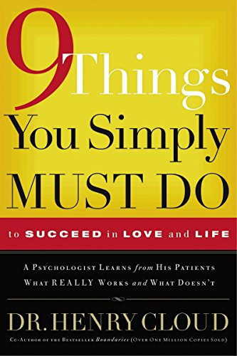 9780785289166: 9 Things You Simply Must Do to Succeed in Love and Life: A Psychologist Learns from His Patients What Really Works and What Doesn't