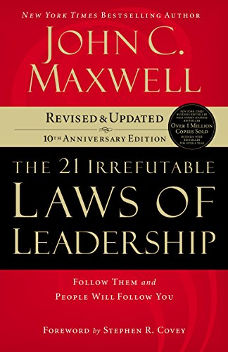 9780785289357: The 21 Irrefutable Laws of Leadership: Follow Them and People Will Follow You