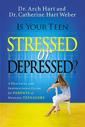 9780785289401: Is Your Teen Stressed or Depressed?: A Practical and Inspirational Guide for Parents of Hurting Teenagers