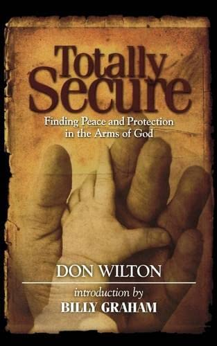 Totally Secure: Finding Peace and Protection in the Arms of God: Wilton, Don