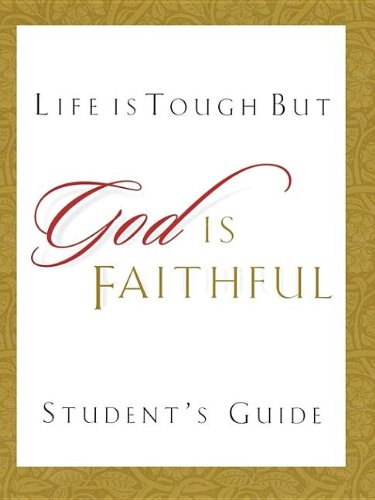 Life is Tough, But God is Faithful: How to See God's Love in Difficult Times (EZ Lesson Plan) (0785296204) by Sheila Walsh