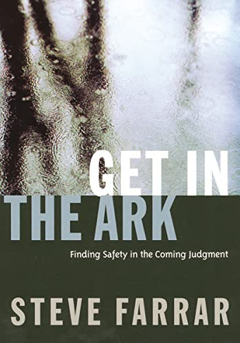 9780785296805: Get In The Ark: Finding Safety in the Coming Judgment