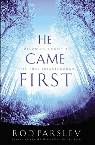 9780785296812: He Came  First: Following Christ to  Spiritual Breakthrough