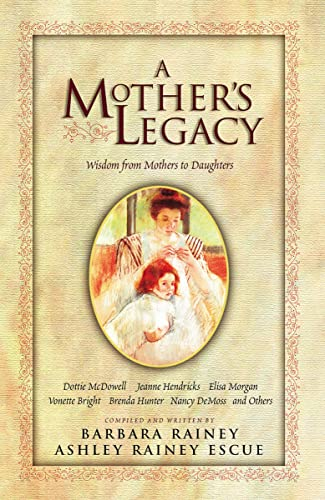 9780785296829: A Mother's Legacy: Wisdom from Mothers to Daughters