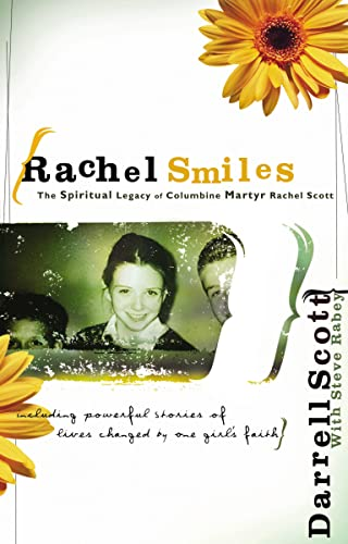 Rachel Smiles: The Spiritual Legacy of Columbine: Darrell Scott