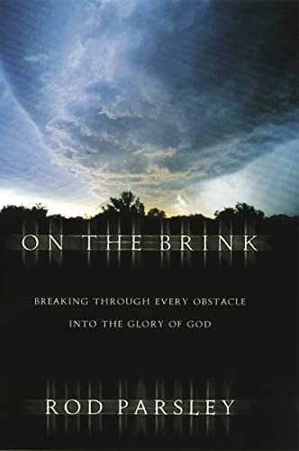 9780785296898: On the Brink: Breaking Through Every Obstacle into the Glory of God