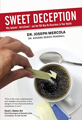 9780785296935: Sweet Deception: Why Splenda, NutraSweet, and the FDA May Be Hazardous to Your Health