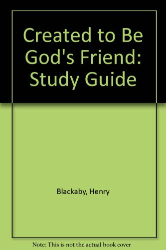 9780785297192: Created to be God's Friend: How God Shapes Those he Loves