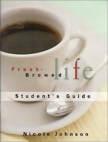 9780785297246: Fresh-Brewed Life: Student's Guide
