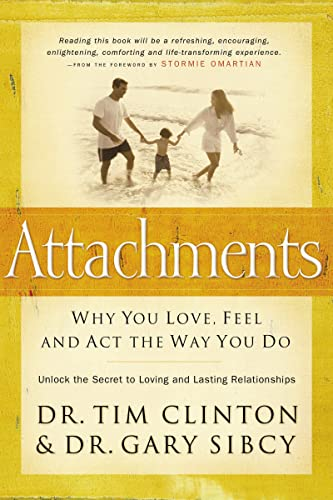 9780785297376: Attachments: Why You Love, Feel, and Act the Way You Do