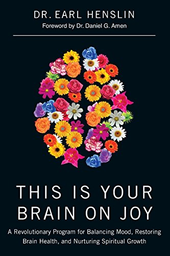 9780785298373: This Is Your Brain on Joy: A Revolutionary Program for Balancing Mood, Restoring Brain Health, and Nurturing Spiritual Growth