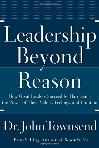 9780785298380: Leadership Beyond Reason: How Great Leaders Succeed by Harnessing the Power of Their Values, Feelings, and Intuition