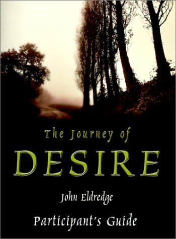 9780785298779: The Journey Of Desire: Searching For The Life We've Only Dreamed Of