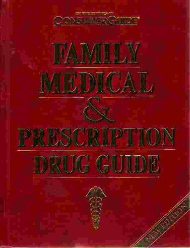 Family Medical and Prescription Drug Guide: Consumer Guide Editors