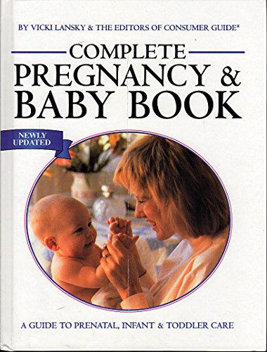 9780785302308: Complete Pregnancy and Baby Book: A Guide to Prenatal, Infant & Toddler Care