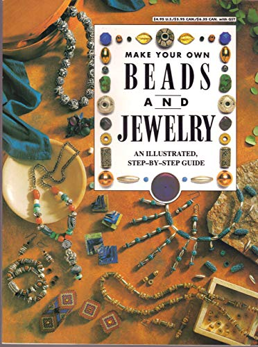 Make Your Own Beads and Jewelry: An Illustrated, Step-By-Step Guide: Karen Stolzenberg