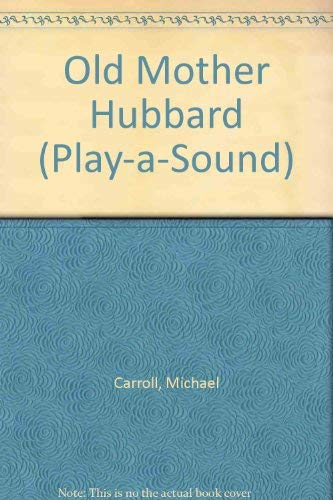 9780785305620: Old Mother Hubbard (Play-A-Sound)