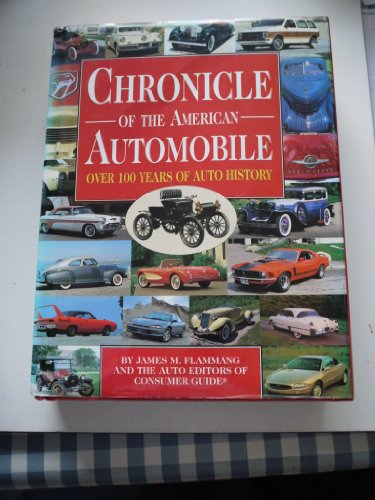 Chronicle of the American Automobile Over 100 Years of Auto History