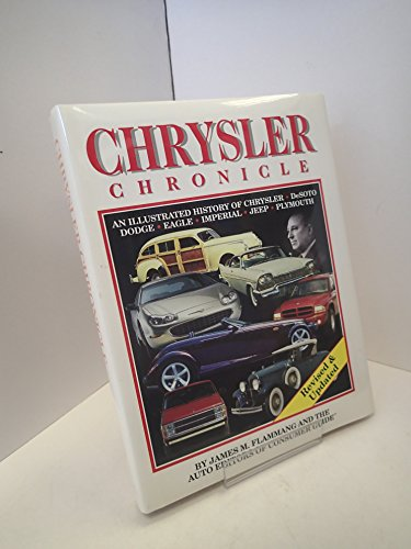 Chrsyler Chronicle : An Illustrated History of: Flammang, James M.