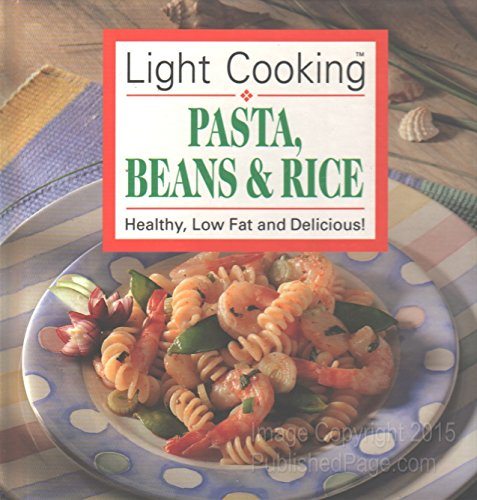 9780785311980: Light cooking: Pasta, Beans & Rice - Healthy, Low Fat and Delicious