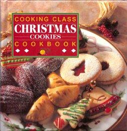 9780785313120: Cooking class Christmas cookies cookbook