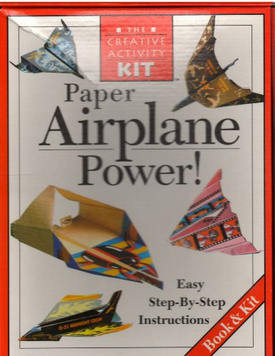 Paper Airplane Power! The Creative activity Kit, Easy Step-By-Step instructions