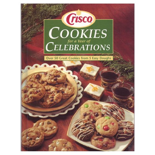 9780785314479: Crisco Cookies for a Year of Celebrations: Over 50 Great Cookies from 5 Easy Doughs