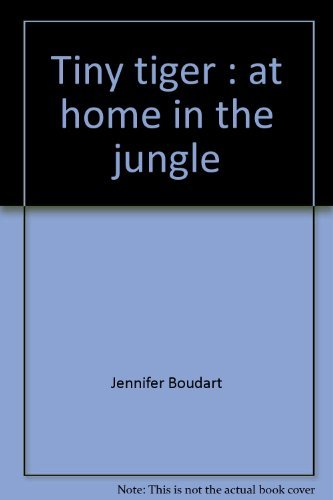 9780785314912: Tiny tiger: At home in the jungle