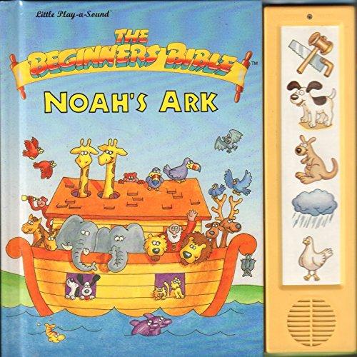 Noah's Ark (The Beginners Bible) (Little Play-a-Sound: Sam E Gato,
