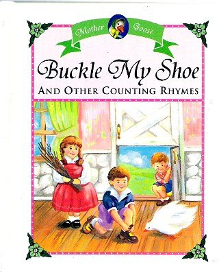 9780785317500: Buckle My Shoe and Other Counting Rhymes (Mother Goose, Little Mother Goose House)