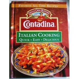 9780785317678: Contadina Italian cooking: Quick, easy, delicious (Favorite all time recipes)
